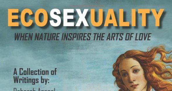Essay: The Ecosexual Awakening